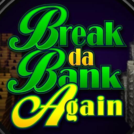 Break Da Bank Again Slot Machine